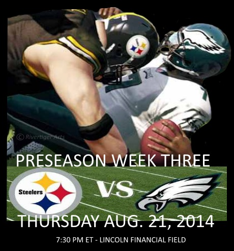 NFL+Preseason+Week+Three+Pittsburgh+Steelers+Philadelphia+Eagles+RivertigerArts+2014