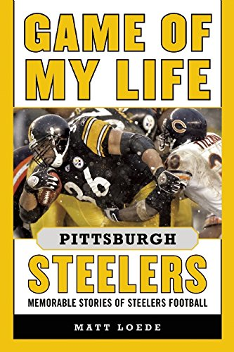 """Game of My Life: Pittsburgh Steelers"" Now Available for Pre-Order on Amazon!"