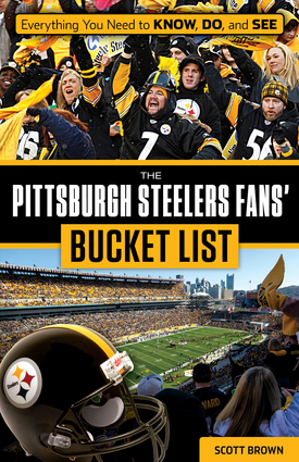 Grab the New Book – The Pittsburgh Steelers Fans' Bucket List – Available Now!